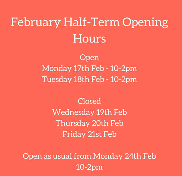 February Half-Term Opening Hours